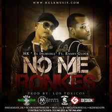 Randy Glock Ft. HK El Increible - No Me Ronkes MP3