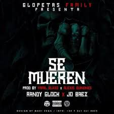 Randy Glock Ft. JO Baez - Se Mueren MP3