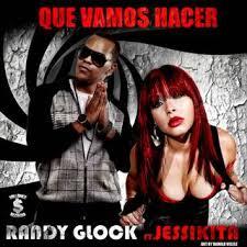 Randy Glock Ft. Jessikita - Que Vamos Hacer MP3