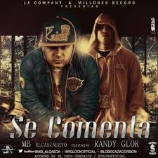 Randy Glock Ft. MB El Casi Nuevo - Se Comenta MP3