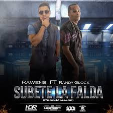 Randy Glock Ft. Rawens - Subete La Falda MP3