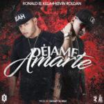 Ronald El Killa Ft Kevin Roldan - Déjame Amarte MP3