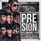 Young Izak Ft. Ozuna, Juanka, Clandestino Y Yailemm, Yomo, Gustavo Elis - Presión Remix