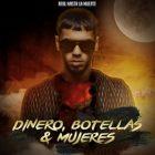 Anuel AA - Dinero, Mujeres y Botellas MP3