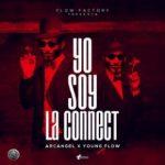 Arcangel Ft. Young Flow - Yo Soy La Connect MP3