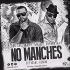 Don Chezina Ft. Maicol Super Star - No Manches Remix MP3