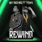 Dot Nice Ft. Tempo - Rewind MP3
