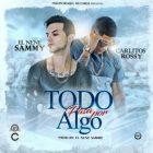 El Nene Sammy Ft. Carlitos Rossy - Todo Pasa Por Algo MP3