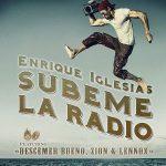 Enrique Iglesias Ft. Descemer Bueno, Zion Y Lennox - Subeme La Radio MP3
