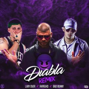 Farruko Ft. Lary Over, Bad Bunny - Diabla Remix MP3