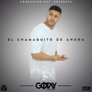 Gotay El Autentiko - El Chamaquito De Ahora