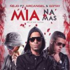 Gotay El Autentiko Ft. Ñejo, Arcangel - Mia Na Mas MP3