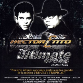 Hector Y Tito - The Ultimate Urban Collection (2007) Album