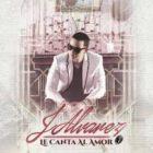 J Alvarez - Le Canta Al Amor (2015) Album