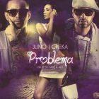 Juno The Hitmaker Ft. Cheka - Problema MP3