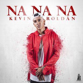 Kevin Roldan - Na Na Na MP3