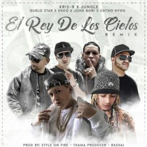 Kris-R Ft. Jungle, Guelo Star, Endo, John Bori, Chyno Nyno - El Rey De Los Cielos Remix MP3