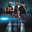 Sebastián Yatra Ft Wisin & Nacho - Alguien Robó MP3