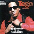 Tego Calderon - El Enemy De Los Guasibiri (2006) Album
