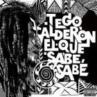 Tego Calderon - El Que Sabe, Sabe (2015) Album