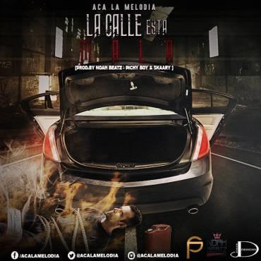 ACA La Melodia - La Calle Esta Mala MP3