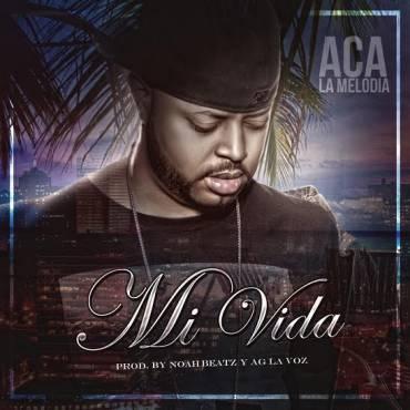 ACA La Melodia - Mi Vida MP3