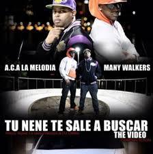 ACA La Melodia Ft. Many Walkers - Tu Nene Te Sale A Buscar MP3