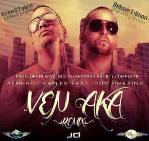 Alberto Stylee Ft Don Chezina - Ven Aka Remix (Deluxe Edition) MP3