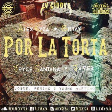 Alex Kyza Ft. Brray, Joyce Santana Y JA.V.ER - Por La Torta MP3