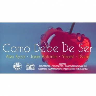 Alex Kyza Ft. Joan Antonio, Youmi Y Dvice - Como Debe De Ser MP3