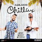Alkilados - Chillax MP3