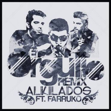 Alkilados Ft. Farruko - El Orgullo Remix MP3