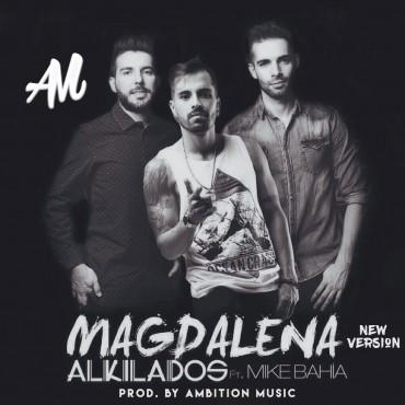 Alkilados Ft. Mike Bahia - Magdalena (New Version) MP3