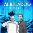 Alkilados - Me Ignoras MP3