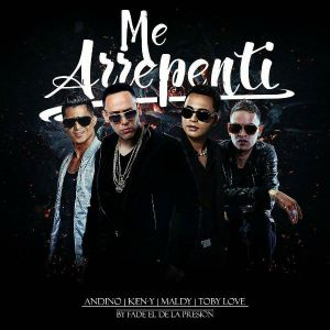 Andino Ft. Ken-Y, Maldy, Toby Love - Me Arrepenti MP3