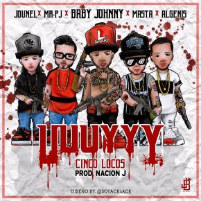 Baby Johnny Ft. Masta, Mr. PJ, Algenis Y Jounel - 5 Locos MP3