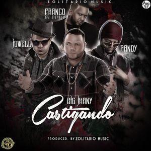 Big Jhany Ft. Jowell Y Randy, Franco El Gorila - Castigando MP3