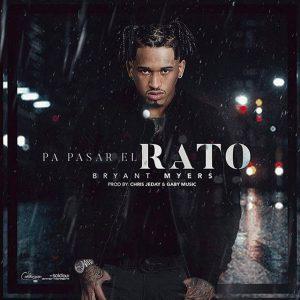 Bryant Myers - Pa Pasar El Rato MP3