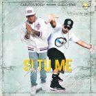 Carlitos Rossy Ft. Guelo Star - Si Tu Me Dejaras MP3