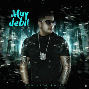 Carlitos Rossy - Muy Debil MP3