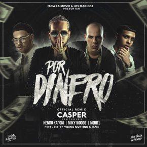 Casper Magico Ft. Kendo Kaponi, Miky Woodz Y Noriel - Por Dinero Remix MP3