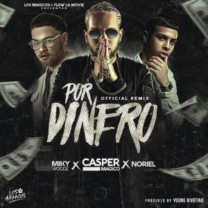 Casper Magico Ft. Noriel, Miky Woodz - Por Dinero Remix MP3