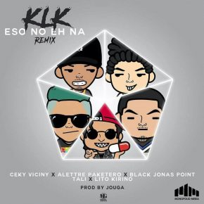 Ceky Viciny Ft. Alettre Paketero, Black Jonas Point, Tali y Lito Kirino - Klk Eso No Eh Na Remix MP3