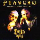 DJ Playero Presenta - Berto Guayama 'Deja Vú' (2001) Album