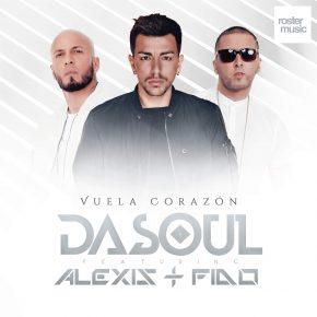 Dasoul Ft. Alexis Y Fido - Vuela Corazón Remix MP3
