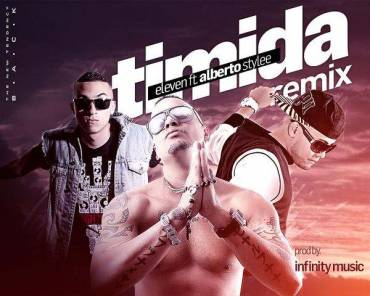 Eleven Ft. Alberto Stylee - Timida Remix MP3