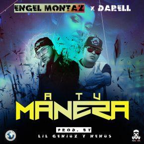 Engel Montaz Ft. Darell - A Tu Manera MP3