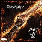 Farruko - Don't Let Go MP3