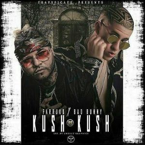 Farruko Ft. Bad Bunny - Kush Kush MP3