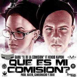 Gabo El De La Comision Ft Kendo Kaponi - Que Es Mi Comision MP3